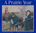 A Prairie Year, Jo Bannatyne-Cugnet, 0887763340