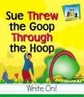 Sue Threw the Goop Through the Hoop (Homophones) -