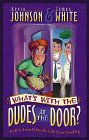 What's with the Dudes at the Door?, Kevin W. Johnson and James R. White, 0764220705