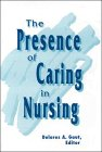 The Presence of Caring in Nursing, , 0887375472