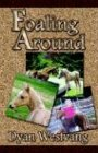 Foaling Around, Dyan Westvang, 0970317190