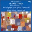 Piano Music of Richard Stoker: Piano Serenade, Op. 17 / Piano Sonata, No. 1, Op. 26 / Piano Sonata, No. 2, Op. 71 / Zodiac Variations