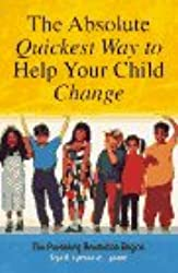 The Absolute Quickest Way to Help Your Child Change