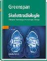 Skelettradiologie: Orthopädie, Traumatologie, Rheumatologie, Onkologie