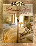 Victoria: Intimate Home: Creating a Private World