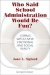 img - for Who Said School Administration Would Be Fun?: Coping With A New Emotional And Social Reality book / textbook / text book