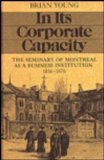 Front cover for the book In its corporate capacity : the Seminary of Montreal as a business institution, 1816-1876 by Brian Young