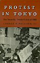 Protest in Tokyo : The Security Treaty Crisis Of 1960, Packard, George R., III, 0691030529