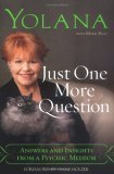 Book: Just One More Question - Answers and Insights from a Psychic Medium by Yolana Bard, Mark Bego