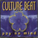Culture Beat - Culture Beat - Pay No Mind - Columbia - Col 665475 2 - Zortam Music