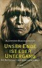 Unser Ende ist euer Untergang. Die Botschaft der Hopi an die Welt.