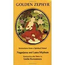 Golden Zephyr (Tibetan Translations Ser, Vol 4) [PAPERBACK] [1975] [By Nagarjuna]