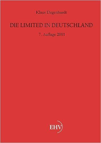 Book Die Limited in Deutschland: 7. Auflage 2011 (German Edition) by Klaus Degenhardt (2015-04-17)