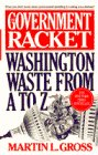 The Government Racket, Martin L. Gross, 0553371754