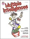 Multiple Intelligences: Structures and Activities (All Grades) 275 pp by Laurie Kagan (August 01,2000)