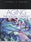 Aging : The Social Context, Morgan, Leslie and Kunkle, Suzanne, 0803990871