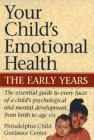 Your Child's Emotional Health : The Early Years, Philadelphia Child Guidance Center Staff and Maguire, Jack, 0028600010