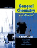 General Chemistry Lab Manual : A First Course, Hill, Richard D. and Precedo-Choudhury, Laura, 0787296503
