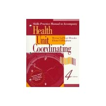 Skills Practice Manual to Accompany Health Unit Coordinating with Disk