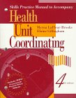 img - for Skills Practice Manual to Accompany Health Unit Coordinating, 4e book / textbook / text book