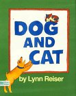 Dog and Cat, Lynn W. Reiser, 0688098924