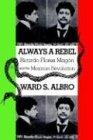 Always a Rebel, Ward S. Albro, 0875652816