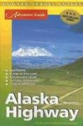 Adventure Guide to the Alaska Highway (Adventure Guide Series) -