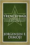 Trench War: A Portrait of the Extraordinary Lives and Survival Strategies of the Struggling Poor in America: How They Are Making I by Jorgensen E. Dimoji (2010-03-24)