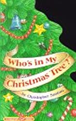 Who's in My Christmas Tree? (A Tabletop Flap Book)