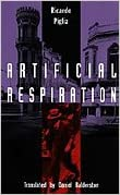 Artificial Respiration (Latin America in Translation/En Traduccion/Em Traduc~ao)