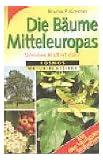 Die Bäume Mitteleuropas: Welches Blatt ist das?