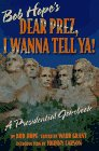Bob Hope's Dear Prez, I Wanna Tell Ya!: A Presidential Jokebook