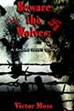 Beware the Wolves, Victor Moss, 1595265694