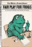 Fair Play for Frogs, Jerome Waldie and Nestle J. Frobish, 0151299617