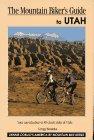 The Mountain Biker s Guide to Utah (Dennis Coello s America by Mountain Bike)