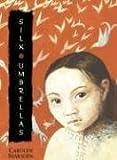 Silk Umbrellas, Carolyn Marsden, 0763622575