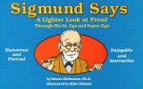 Sigmund Says: A Lighter Look at Freud Through His Id, Ego, and Super-Ego