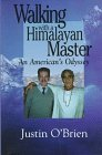 Walking with a Himalayan Master, Justin O'Brien, 0936663197