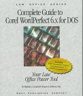 Complete Guide to Word Perfect 6.X for DOS : Your Law Office Power Tool, Lenard, Madelyn and Johnson, Greg, 0314204644