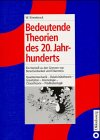 Bedeutende Theorien des 20. Jahrhunderts: Ein Vorstoss zu den Grenzen von Berechenbarkeit und Erkenntnis. Quantenmechanik - Relativitätstheorie - ... - Kosmologie - Chaostheorie - Prädikatenlogik