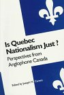 Is Quebec Nationalism Just? : Perspectives from Anglophone Canada, , 0773513426