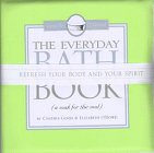 The Everyday Bath Book: A Soak for the Soul (The Floating Bath Book Collection)