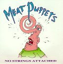 No Strings Attached by Meat Puppets (1990-01-01)