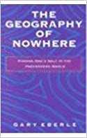 The Geography of Nowhere: Finding Oneself in the Postmodern World by Gary Eberle (1995-10-01)