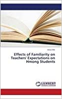 Book Effects of Familiarity on Teachers' Expectations on Hmong Students