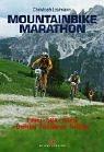 Mountainbike-Marathon: Training - Taktik - Material - Ernährung - Durchführung - Profitipps