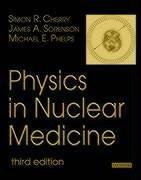 Physics in Nuclear Medicine, 3e