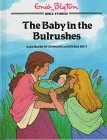 The Baby in the Bulrushes, Enid Blyton, 1565077490