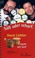Süß oder scharf. Horst Lichter kocht mit Senf.