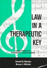 Law in a Therapeutic Key : Developments in Therapeutic Jurisprudence, , 0890899886